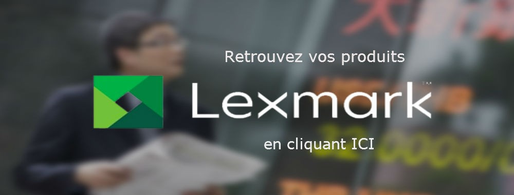 Vos produits Lexmark ICI
